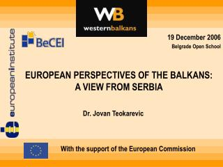 EUROPEAN PERSPECTIVES OF THE BALKANS: A VIEW FROM SERBIA