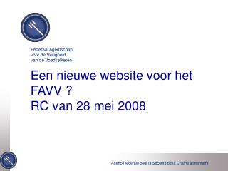 Een nieuwe website voor het FAVV  ? RC van 28 mei 2008