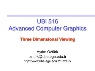 UBI 516 Advanced Computer Graphics Three Dimensional Viewing