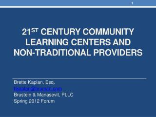 21 st  Century Community Learning Centers and   Non-traditional Providers
