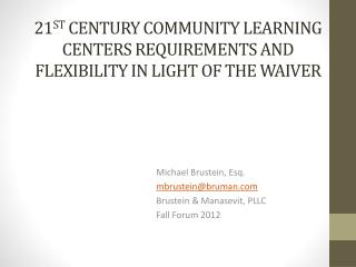 21 st  Century Community Learning Centers Requirements and Flexibility in Light of the Waiver