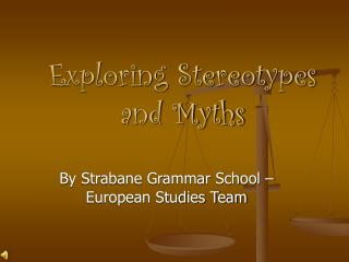 Exploring Stereotypes and Myths
