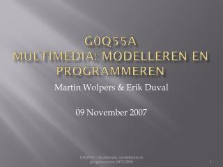 G0Q55A   Multimedia:  modelleren  en  programmeren