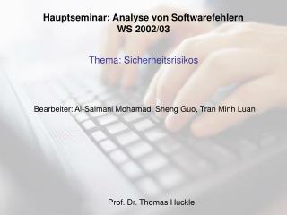 Hauptseminar: Analyse von Softwarefehlern         WS 2002/03