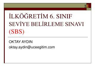 İLKÖĞRETİM 6. SINIF  SEVİYE BELİRLEME SINAVI (SBS)