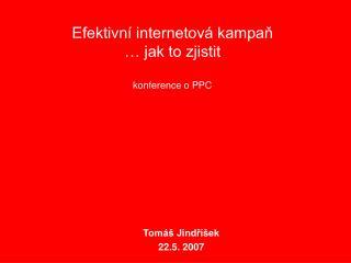Efektivní internetová kampaň … jak to zjistit konference o PPC