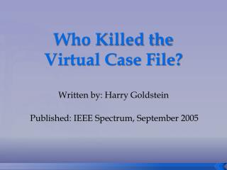 Who Killed the Virtual Case File?