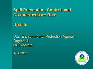 U.S. Environmental Protection Agency Region III Oil Program  April 2006