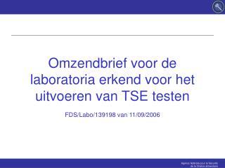Omzendbrief voor de laboratoria erkend voor het uitvoeren van TSE testen
