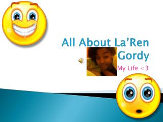 All About La'Ren     Gordy