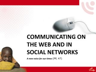 COMMUNICATING  ON THE  WEB AND  IN SOCIAL  NETWORKS