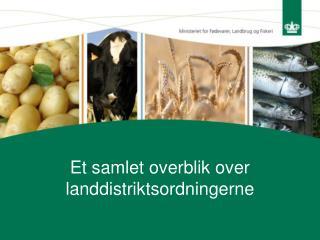 Et samlet overblik over landdistriktsordningerne