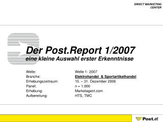 Der Post.Report 1/2007 eine kleine Auswahl erster Erkenntnisse