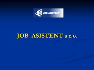 JOB   ASISTENT s.r.o .