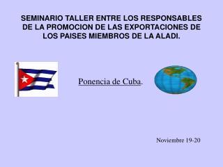 SEMINARIO TALLER ENTRE LOS RESPONSABLES DE LA PROMOCION DE LAS EXPORTACIONES DE LOS PAISES MIEMBROS DE LA ALADI.