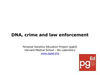 DNA, crime and law enforcement  Personal Genetics Education Project (pgEd)