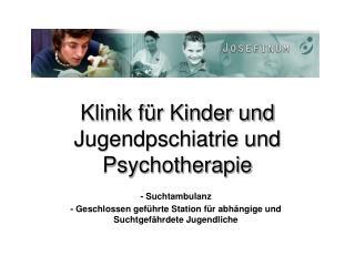 Klinik für Kinder und Jugendpschiatrie und Psychotherapie