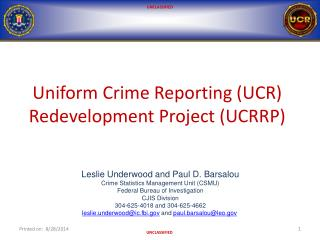 Uniform Crime Reporting (UCR) Redevelopment Project (UCRRP)