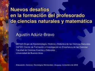 Nuevos desaf�os en la formaci�n del profesorado de ciencias naturales y matem�tica