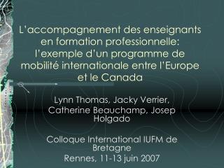 Lynn Thomas, Jacky Verrier,  Catherine Beauchamp, Josep Holgado