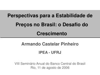 Perspectivas para a Estabilidade de Preços no Brasil: o Desafio do Crescimento