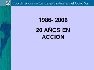 1986- 2006  20 AÑOS EN ACCIÓN