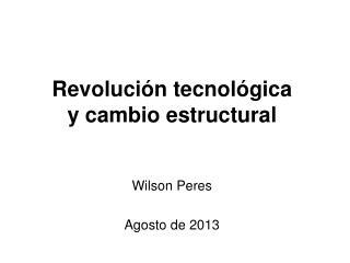 Revolución tecnológica y cambio estructural