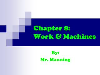 Chapter 8:   Work & Machines