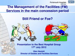 The Management of the Facilities (FM) Services in the main concession period Still Friend or Foe?