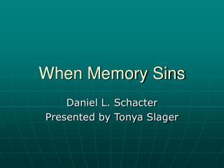 When Memory Sins