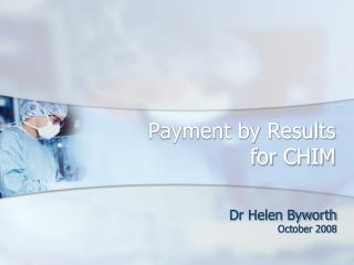 Payment by Results  for CHIM