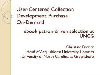 User-Centered Collection Development: Purchase  On-Demand