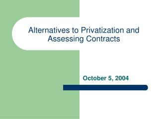 Alternatives to Privatization and Assessing Contracts