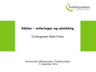 Elbiler – erfaringer og udvikling Civilingeniør Niels Frees