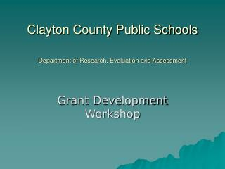Clayton County Public Schools Department of Research, Evaluation and Assessment