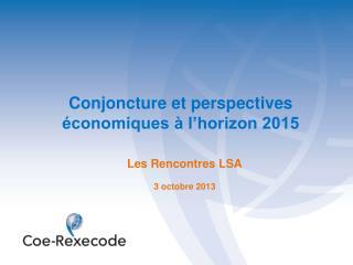 Conjoncture et perspectives économiques à l'horizon 2015