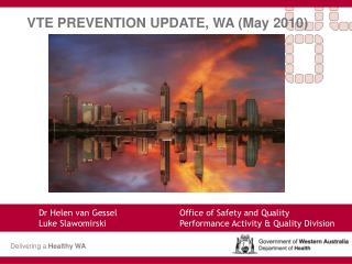 VTE PREVENTION UPDATE, WA May 2010