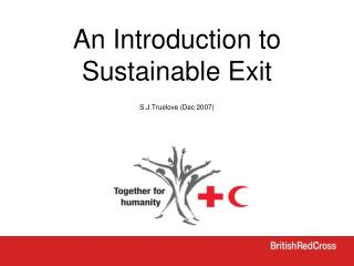 An Introduction to Sustainable Exit S.J.Truelove (Dec 2007)