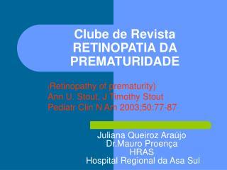 Clube de Revista RETINOPATIA DA PREMATURIDADE