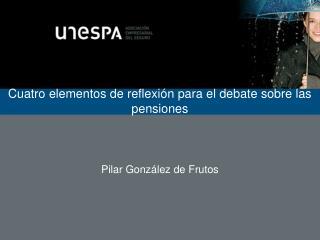 Cuatro elementos de reflexión para el debate sobre las pensiones