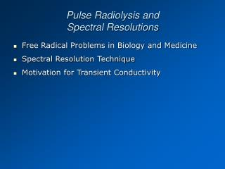 Pulse Radiolysis and Spectral Resolutions