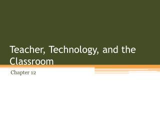 Teacher, Technology, and the Classroom