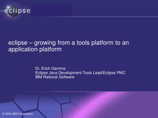 eclipse – growing from a tools platform to an application platform