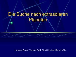 Die Suche nach extrasolaren Planeten