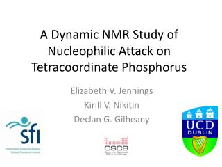 A Dynamic NMR Study of Nucleophilic Attack on Tetracoordinate Phosphorus