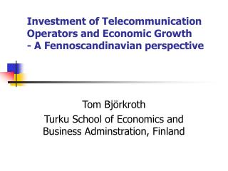 Investment of Telecommunication Operators and  Economic Growth - A Fennoscandinavian perspective