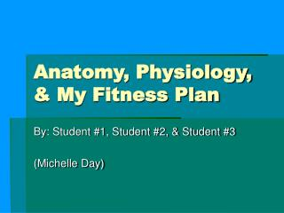 Anatomy, Physiology, & My Fitness Plan