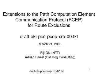 March 21, 2008 Eiji Oki (NTT) Adrian Farrel (Old Dog Consulting)