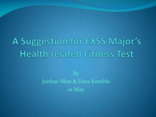 A Suggestion for EXSS Major's Health related Fitness Test