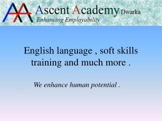 English language , soft skills training and much more .